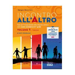 INCONTRO ALL`ALTRO BIENNIO + LIBRO DIGITALE + DVD VOLUME 1 Vol. 1