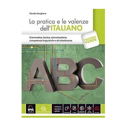PRATICA E LE VALENZE DELL`ITALIANO VOLUME + EBOOK CON DIZIONARIO DIGITALE (LA EDIZIONE VERDE Vol. U
