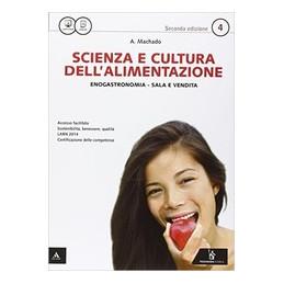 SCIENZA E CULTURA DELL`ALIMENTAZIONE N ED VOLUME 4° ANNO + QUADERNO COMP +ME BOOK + RISORSE DIGITAL