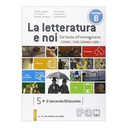 LETTERATURA E NOI (LA) VOL. 5/6 + LEOPARDI INDIVISIBILI VOL. 3