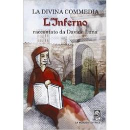 DIVINA COMMEDIA   L`INFERNO (LA) RACCONTATA DA DAVIDE LUNA Vol. U