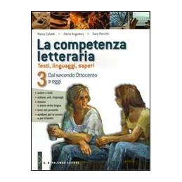 COMPETENZA LETTERARIA (LA) VOL. 3 DAL SECONDO OTTOCENTO A OGGI