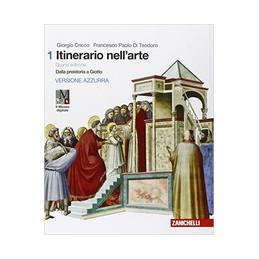 ITINERARIO NELL`ARTE 1 + MUSEO 4A EDIZ. AZZURRA DALLA PREISTORIA A GIOTTO   LDM