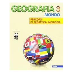 GEOGRAFIA 3 MONDO DIDATTICA INCLUSIVA