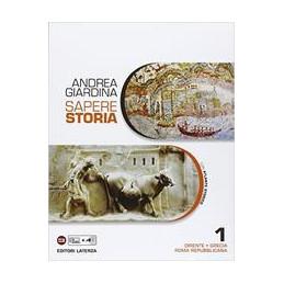 SAPERE STORIA. PER LE SCUOLE SUPERIORI. VOL. 1: ORIENTE GRECIA ROMA REPUBBLICANA. CON ATLANTE STORIC