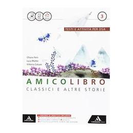 AMICO LIBRO. BES. VOL 3 CON E BOOK. CON ESPANSIONE ONLINE. PER LA SCUOLA MEDIA