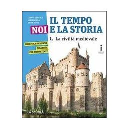 IL TEMPO, NOI E LA STORIA. CON LE CIVILTà ANTICHE. EDIZ. PLUS.  VOL. 1