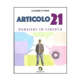 ARTICOLO 21. PENSIERI IN LIBERTà. CON E BOOK. CON ESPANSIONE ONLINE. PER LA SCUOLA MEDIA