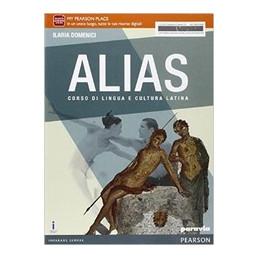 ALIAS. CON E BOOK. CON ESPANSIONE ONLINE. PER LE SCUOLE SUPERIORI