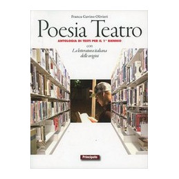 POESIA E TEATRO. CON E BOOK. CON ESPANSIONE ONLINE. LIBROLIM. PER LE SCUOLE SUPERIORI