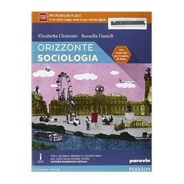 ORIZZONTE SOCIOLOGIA. CON E BOOK. CON ESAPNSIOEN ONLINE. PER LE SCUOLE SUPERIORI