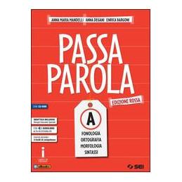 PASSAPAROLA - EDIZIONE ROSSA - PACK VOL. A+CD+B+TEST D`INGRESSO+MAPPE SCHEMI  E TABELLE+LABORATORIO