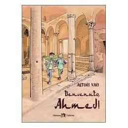 BENVENUTO, AHMED!  Vol. U