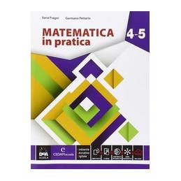 MATEMATICA IN PRATICA VOLUME 4-5 + EBOOK  Vol. 4