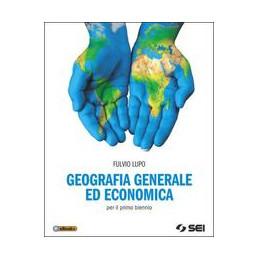 GEOGRAFIA GENERALE ED ECONOMICA - NUOVA EDIZIONE PER IL PRIMO BIENNIO DEGLI  IST. TECNICI E PROFESSI