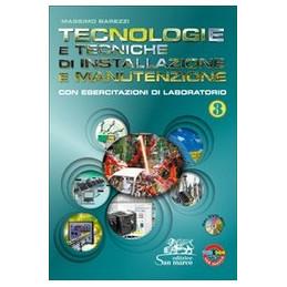 TECNOLOGIE E TECNICHE DI INSTALLAZIONE E MANUTENZIONE 3 + DVD ROM CON ESERCITAZIONI DI LABORATORIO V