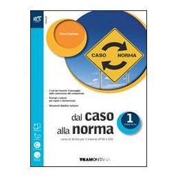 DAL CASO ALLA NORMA CLASSE 1 - LIBRO MISTO CON OPENBOOK VOLUME + EXTRAKIT + OPENBOOK Vol. 1