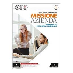 MISSIONE AZIENDA VOLUME 2 - 1° BIENNIO VOL. 2
