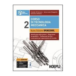 CORSO DI TECNOLOGIA MECCANICA. 2 NUOVA EDIZIONE OPENSCHOOL METALLURGIA DELLE POLVERI - DIAGRAMMI EQ