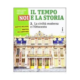 TEMPO NOI E LA STORIA ( IL ) CORSO DI STORIA , CITTADINANZA E COSTITUZIONE EDIZIONE  PLUS DVD Vol. 2