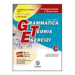 GRAMMATICA TEORIA ESERCIZI VOL. C COMUNICAZIONE E SCRITTURA Vol. U
