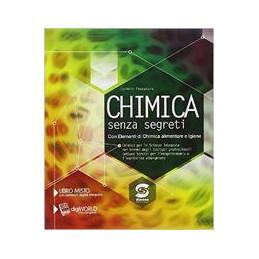 CHIMICA SENZA SEGRETI - ALIMENTI  VOL. U