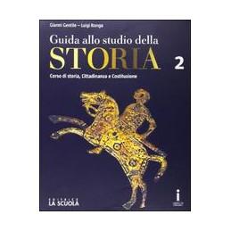GUIDA ALLO STUDIO DELLA STORIA CORSO DI STORIA , CITTADINANZA E COSTITUZIONE EDIZIONE PLUS VOL. 2