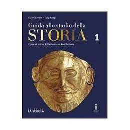 GUIDA ALLO STUDIO DELLA STORIA CORSO DI STORIA , CITTADINANZA E COSTITUZIONE EDIZIONE PLUS DVD Vol.