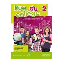 RUE DU COLLEGE 2 - LIBRO MISTO CON OPENBOOK VOLUME 2 + CD ROM + EBOOK LETTURA 2 + EXTRAKIT + OPENBOO