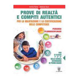 PROVE DI REALTA` E COMPITI AUTENTICI. STORIE TRACCE MEMORIE PER LE CLASSI 1 - 2 E 3 MEDIA INF.