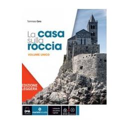 CASA SULLA ROCCIA (LA) - EDIZIONE LEGGERA + EBOOK VOLUME + FASCICOLO VERIFICHE E MAPPE + QUADERNO DE