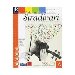 SULLE NOTE DI UNO STRADIVARI - LIBRO MISTO CON HUB LIBRO YOUNG VOLUME A + HUB LIBRO YOUNG + HUB KIT