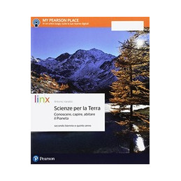 SCIENZE PER LA TERRA CONOSCERE, CAPIRE, ABITARE IL PIANETA - SECONDO BIENNIO  Vol. U