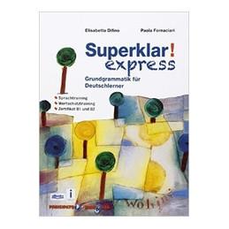 SUPERKLAR! EXPRESS GRUNDGRAMMATIK FUR DEUTSCHLERNER VOL. U