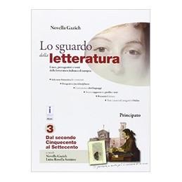 SGUARDO DELLA LETTERATURA (LO) VOL 3 .DAL SECONDO CINQUECENTO AL SETTECENTO