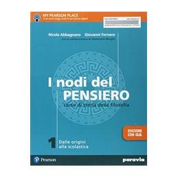 I NODI DEL PENSIERO 1  EDIZIONE CON CLIL DALLE ORIGINI ALLA SCOLASTICA Vol. 1
