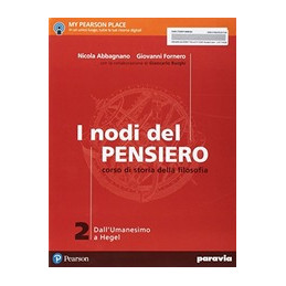 I NODI DEL PENSIERO 2 DALL`UMANESIMO A HEGEL VOL. 2