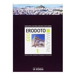 GEOERODOTO MAGAZINE BIENNIO 1 + INTERROGAZIONE 1 ED ALUNNI GEOGRAFIA GENERALE E L`EUROPA Vol. 1