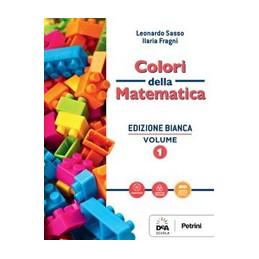 COLORI DELLA MATEMATICA - EDIZIONE BIANCA VOLUME 1 + EBOOK SCARICABILE + CONTENUTI DIGITALI INTEGRAT