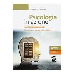 PSICOLOGIA IN AZIONE PRINCIPI METODI E COMPETENZE DI PSICOLOGIA GENERALE E APPLICATA (S488) Vol. U