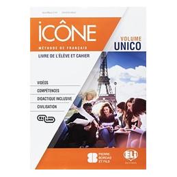 ICONE UNICO LIVRE ELEVE ET CAHIER UNICO + CDS + GRAMMAIRE B1 VOL. U