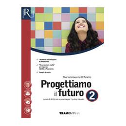 PROGETTIAMO IL FUTURO 2 - LIBRO MISTO CON HUB LIBRO YOUNG VOL 2 + HUB LIBRO YOUNG + HUB KIT Vol. 2