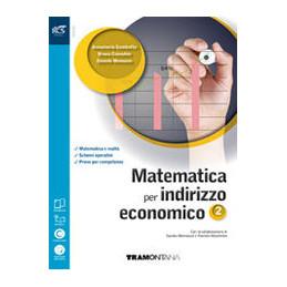 MATEMATICA PER INDIRIZZO ECONOMICO - LIBRO MISTO CON OPENBOOK VOL 2 + QUADERNO TURISTICO + EXTRAKIT