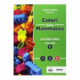 COLORI DELLA MATEMATICA - EDIZIONE VERDE VOLUME 1 + QUADERNO 1 + EBOOK  Vol. 1