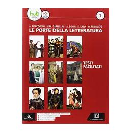 PORTE DELLA LETTERATURA (LE) PERCORSI FACILITATI DI LETTERATURA Vol. U