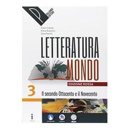 LETTERATURAMONDO VOL. 3 + IL PRESENTE EDIZIONE ROSSA VOL. 3