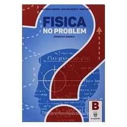 FISICA NO PROBLEM B CINEMATICA E DINAMICA VOL. 2