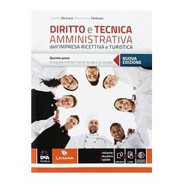 DIRITTO E TECNICA AMMINISTRATIVA DELL`IMPRESA RICETTIVA E TURISTICA + EBOOK VOLUME CLASSE QUINTA - E