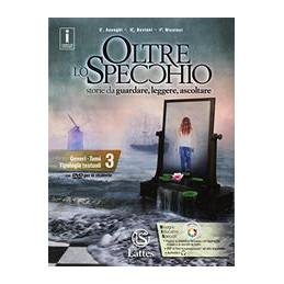 OLTRE LO SPECCHIO+L.C.+PR.INGR.E VER.SOM.+C.REAL. STORIE DA GUARDARE, LEGGERE, ASCOLTARE VOL. 3