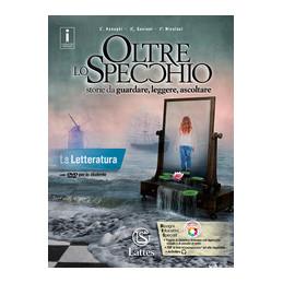 OLTRE LO SPECCHIO LA LETTERATURA+TAVOLE ILLUSTRATE  Vol. U